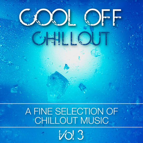 COOL OFF CHILLOUT VOLUME 3