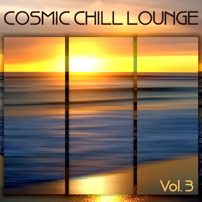 COSMIC CHILL LOUNGE VOLUME 3