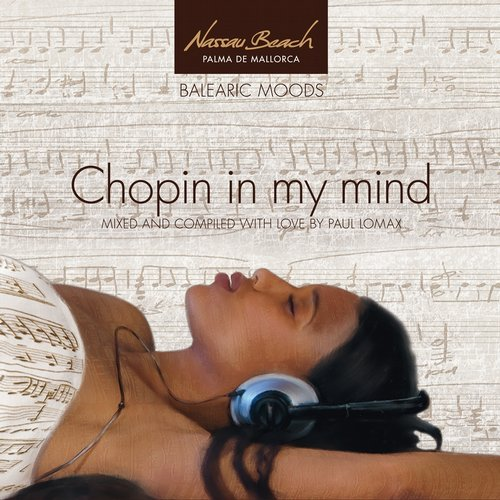 NASSAU BEACH PALMA DE MALLORCA (PRES. BALEARIC MOODS 'CHOPIN IN MY MIND' COMPILED BY PAUL LOMAX)
